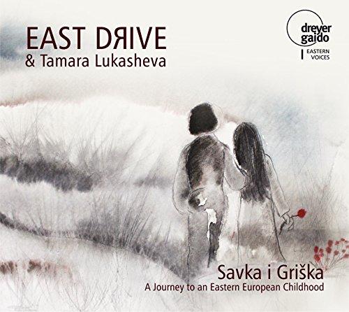 Savka i Griska - Osteuropäische Kinderlieder - Eastern Voices