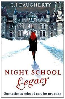 Night School: Legacy: Number 2 in series von [Daugherty, C. J.]