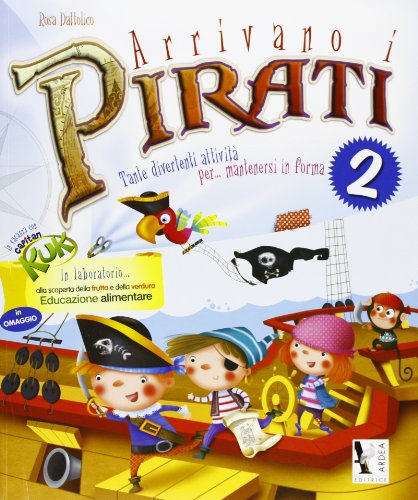 Arrivano i pirati. Libro-quaderno per le vacanze. In vacanza con capitan Kuk. Per la Scuola elementare: 2
