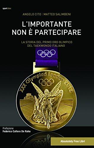 L'importante non è partecipare. La storia del primo oro olimpico del taekwondo italiano