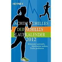 Der Achilles-Laufkalender 2012: Taschenkalender
