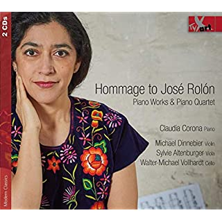 HOMMAGE TO JOSE ROLON Piano Works & Piano Quintet