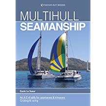 Multihull Seamanship - A A-Z of skills for catamarans & trim