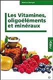 Les Vitamines, minéraux et oligoéléments - ABC...