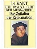 Kulturgeschichte der Menschheit VIIII. Das Zeitalter der Reformation.