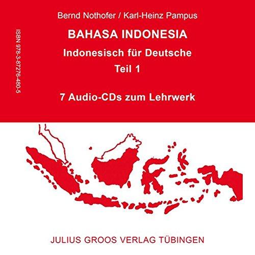 Bahasa Indonesia - Indonesisch für Deutsche (Teil 1): 7 Audio-CDs zum Lehrwerk (mit Booklet, 12 Seiten)