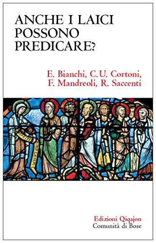 Anche i laici possono predicare? (Sequela oggi)