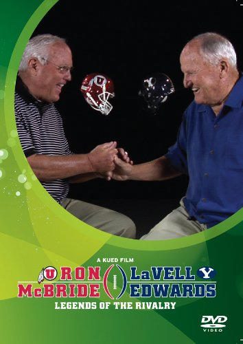 Ron McBride & Lavell Edwards: Legends of the Rivalry