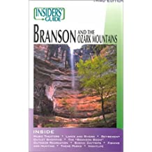 The Insiders' Guide: Branson and the Ozark Mountains (INSIDER'S GUIDE TO BRANSON AND THE OZARK MOUNTAINS)