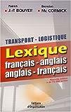 Transport-logistique : Lexique français-anglais - anglais-français...
