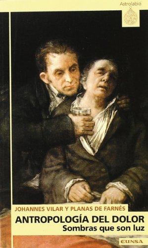 Antropología del dolor: sombras que son luz (Astrolabio) por Johannes Vilar y Planas de Farnés