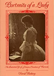 Portraits of a Lady: Illustrated Life of Frances, Countess of Warwick