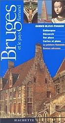 Guide Bleu Évasion : Bruges et le Pays flamand