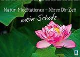 Natur-Meditationen – Nimm Dir Zeit mein Schatz (Wandkalender 2018 DIN A2 quer): Besinnliche Lebensweisheiten für Ruhe und Gelassenheit mit Bildern aus ... [Kalender] [Apr 01, 2017] CALVENDO, k.A.