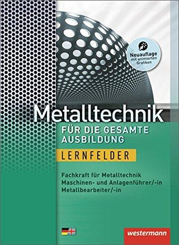 Metalltechnik für die gesamte Ausbildung: Schülerband, 3. Auflage, 2013