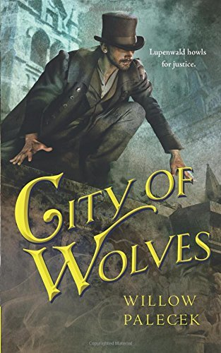 City of Wolves by Willow Palecek (2016-07-26)