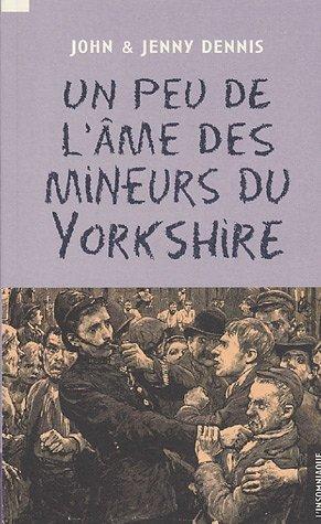 Un peu de l'âme des mineurs du Yorkshire