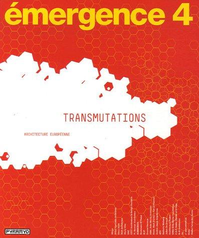 Emergence 4. Transmutations