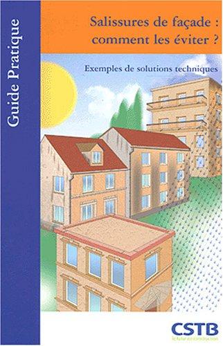 Salissures de façade : comment les éviter ?: Exemples de solutions techniques par Florence Genel