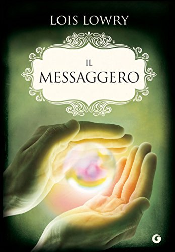 Il messaggero (The Giver Quartet Vol. 3)