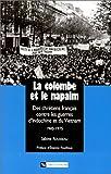 La Colombe et le Napalm - Des chrétiens français contre les guerres d'Indochine et du Vietnam, 1945-1975