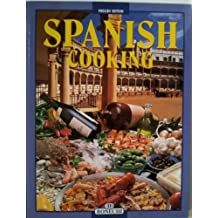 Spanish Cooking: A Wonderful Journey Through Culinary Delights in Search of the Secrets of a Splendid Country