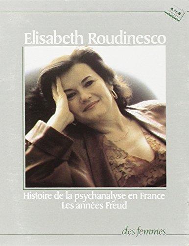 Histoire de la Psychanalyse en France : les Annees Freud
