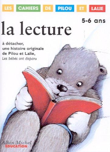 La lecture 5-6 ans. A détacher, une histoire originale de Pilou et Lalie, Les bébés ont disparu par Catherine Nouvelle, Françoise Demars