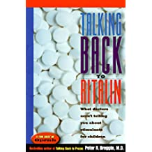Talking Back to Ritalin: What Doctors Aren't Telling You About Stimulants for Children