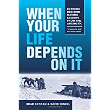 When Your Life Depends on It: Extreme Decision Making Lessons from the Antarctic