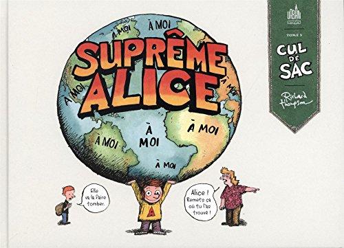 Cul de sac (3) : Suprême Alice