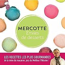 Envies de desserts: Les meilleures pâtisseries de Mercotte