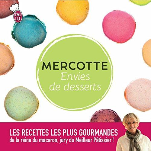Envies de desserts: Les meilleures pâtisseries de Mercotte (PRATIQUE SEMI-P) par Mercotte