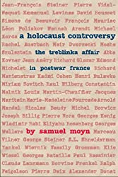 A Holocaust Controversy: The Treblinka Affair in Postwar France (Tauber Institute for the Study of European Jewry)