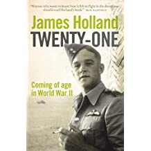Twenty-One: Coming of Age in World War II: Coming of Age in the Second World War