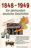 1848-1949 - Ein Jahrhundert deutsche Geschichte -