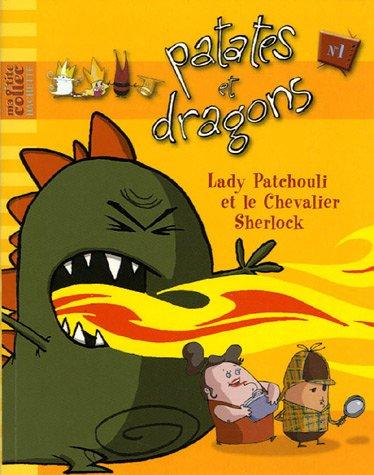 Patates et Dragons, Tome 1 : Lady Patchouli et le Chevalier Sherlock -