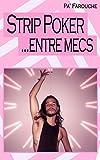 Strip Poker... entre mecs (French Edition)