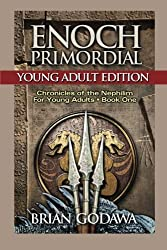 Enoch Primordial: Young Adult Edition (Chronicles of the Nephilim for Young Adults) (Volume 1) by Brian Godawa (2015-01-10)