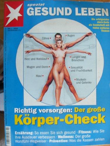 Verbessern Sie Gesund (Stern spezial. Gesund leben. Richtig versorgen: der große Körper-Check. Nr.1/2003. Ernährung: so essen Sie sich sich gesund, Fitness: wie Sie Ihre Ausdauer verbessern; ect.)