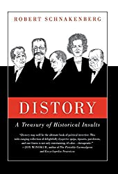 Distory: A Treasury of Historical Insults by Robert Schnakenberg (2004-12-15)