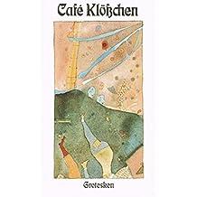 Café Klösschen. 38 Grotesken
