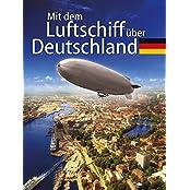 Mit dem Luftschiff über Deutschland - Süden - Südwesten