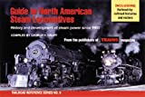 A Guide to North American Steam Locomotives: History and Development of Steam Power Since 1900 (Railroad Reference Series)