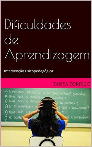 Dificuldades de Aprendizagem: Intervenção Psicopedagógica (Portuguese Edition)
