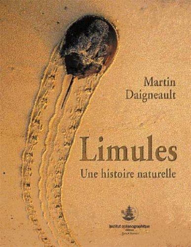 Limules : Une histoire naturelle par Martin Daigneault