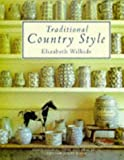 Traditional Country Style: Inspirational Ideas and Practical Tips for Every Room