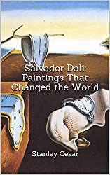 Salvador Dali: Paintings That Changed the World