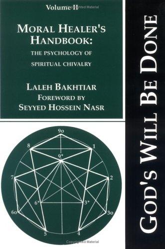 God's Will be Done: Moral Healer's Handbook - The Psychology of Spiritual Chivalry v. 2 (God's Will Be Done, Vol. 2) por Laleh Bakhtiar