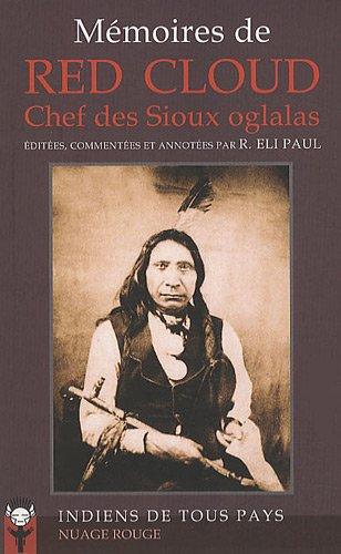 Mémoires de Red Cloud : Chef des Sioux oglalas